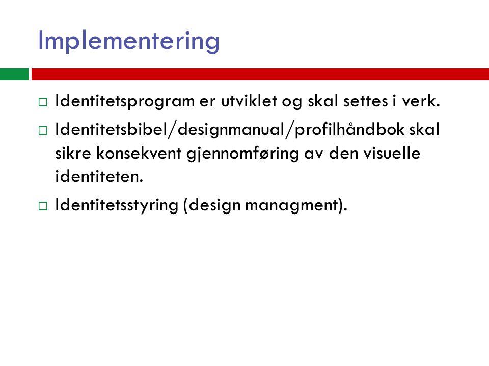 Implementering Identitetsprogram er utviklet og skal settes i verk.