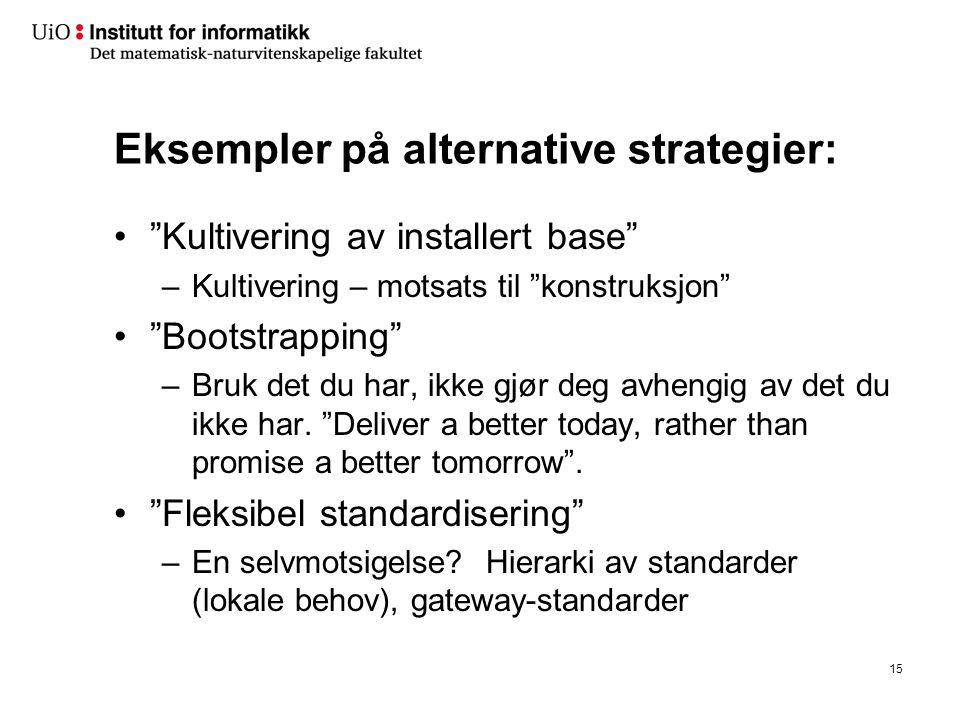 Alternative strategier er: Problemløsende heller enn visjonære