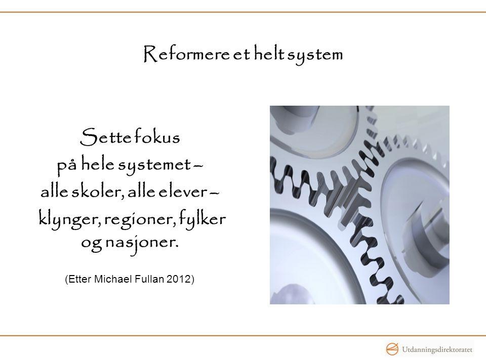 Reformere et helt system