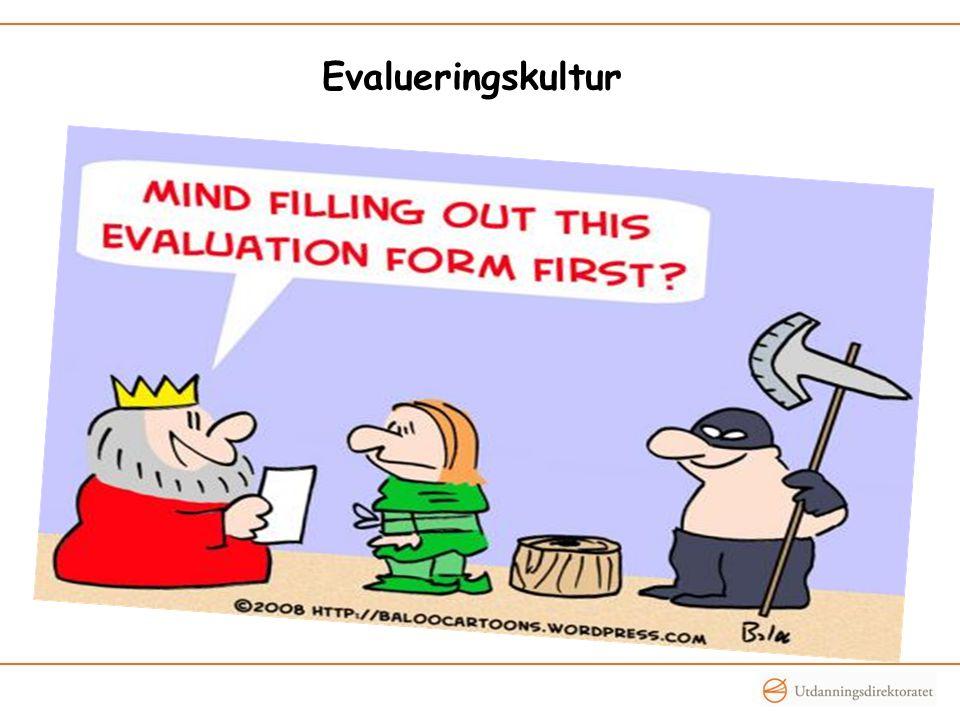 Evalueringskultur 4 Kjerna i alt vurderingsarbeid -