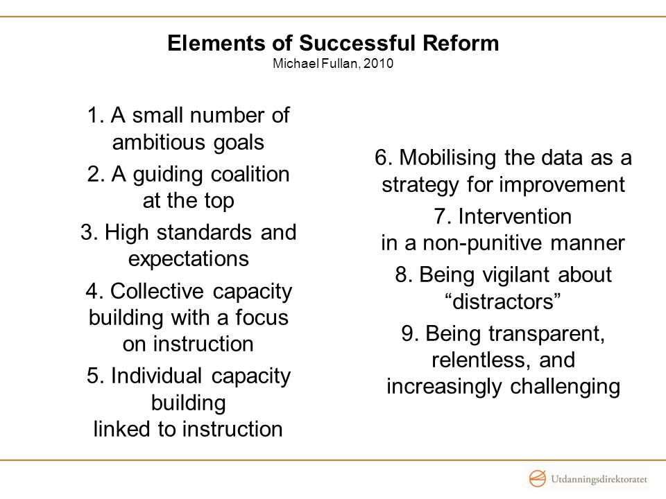 Elements of Successful Reform Michael Fullan, 2010