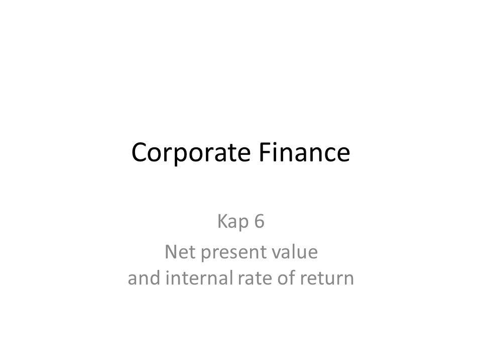 Kap 6 Net present value and internal rate of return