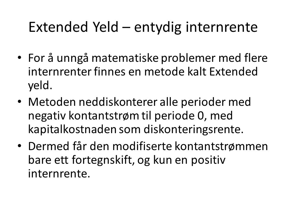 Extended Yeld – entydig internrente