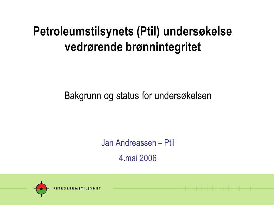 Petroleumstilsynets (Ptil) undersøkelse vedrørende brønnintegritet