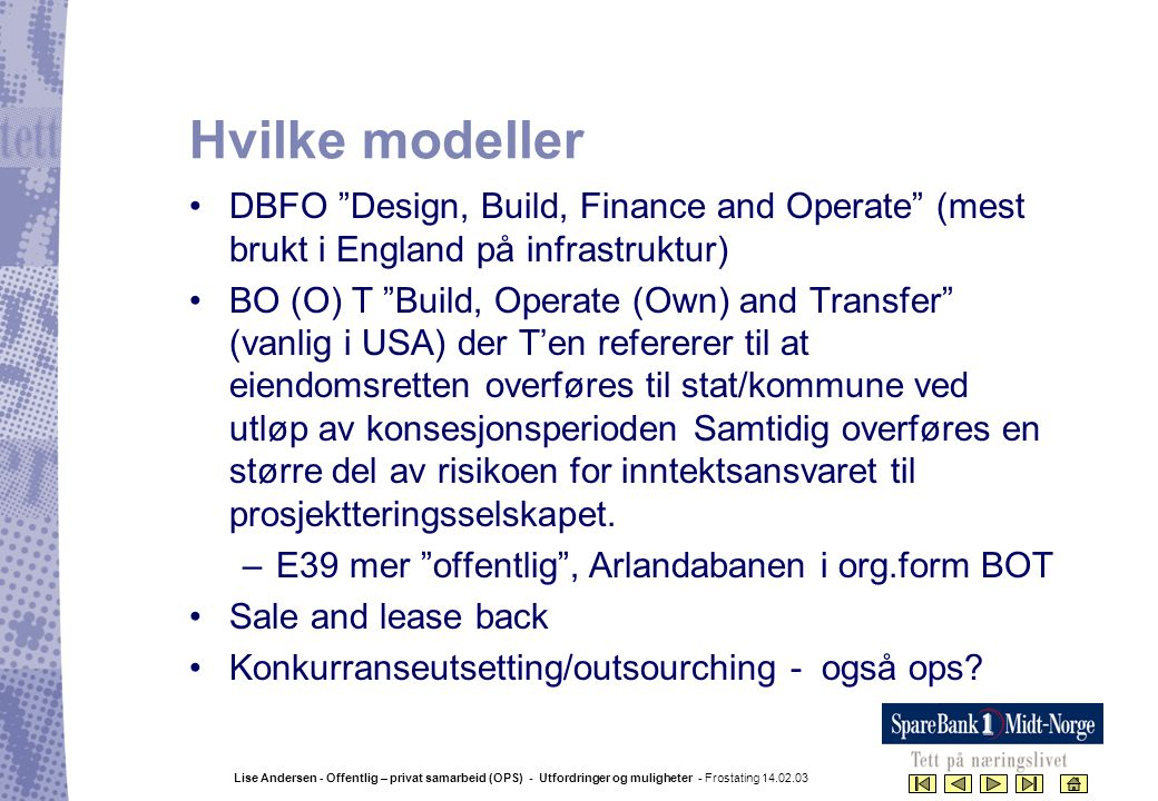 Hvilke modeller DBFO Design, Build, Finance and Operate (mest brukt i England på infrastruktur)