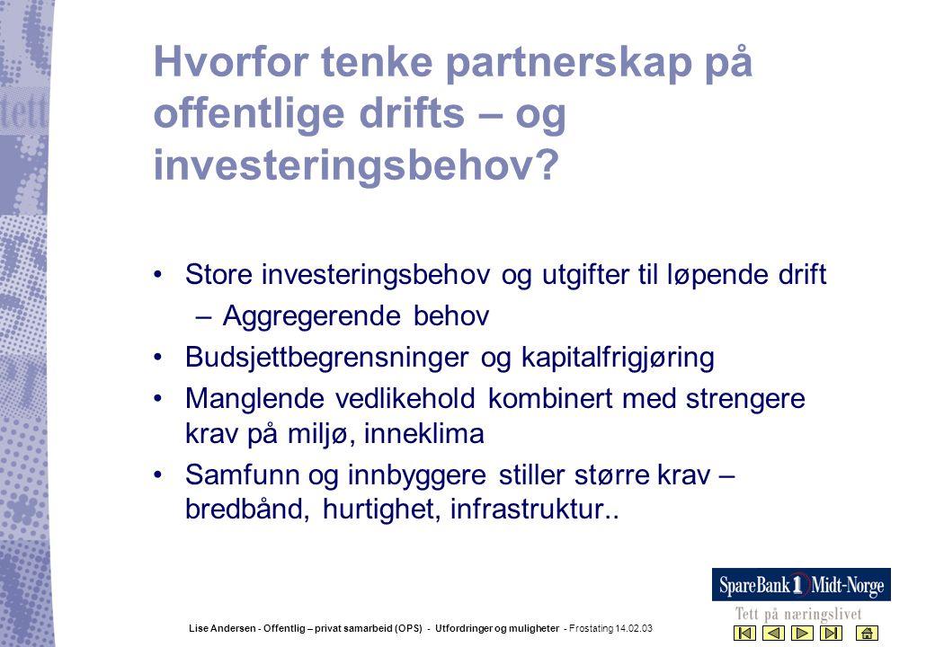 Hvorfor tenke partnerskap på offentlige drifts – og investeringsbehov