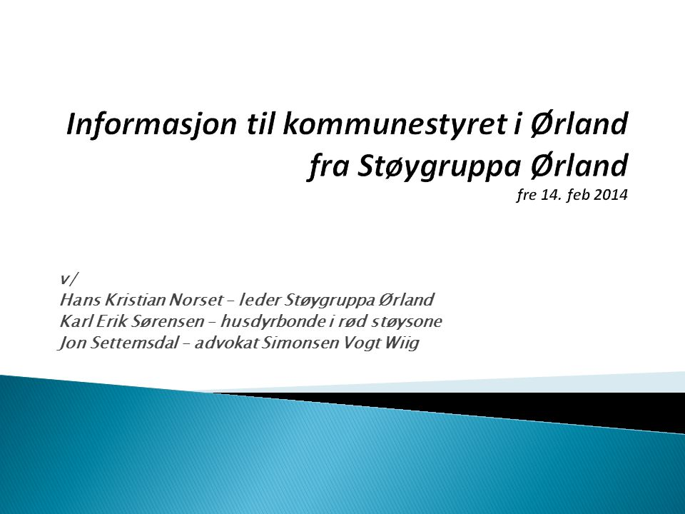 Informasjon til kommunestyret i Ørland fra Støygruppa Ørland fre 14