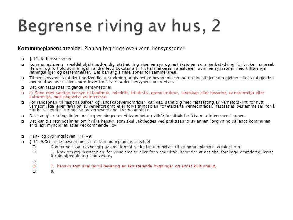 Begrense riving av hus, 2 Kommuneplanens arealdel. Plan og bygningsloven vedr. hensynssoner. § 11-8.Hensynssoner.