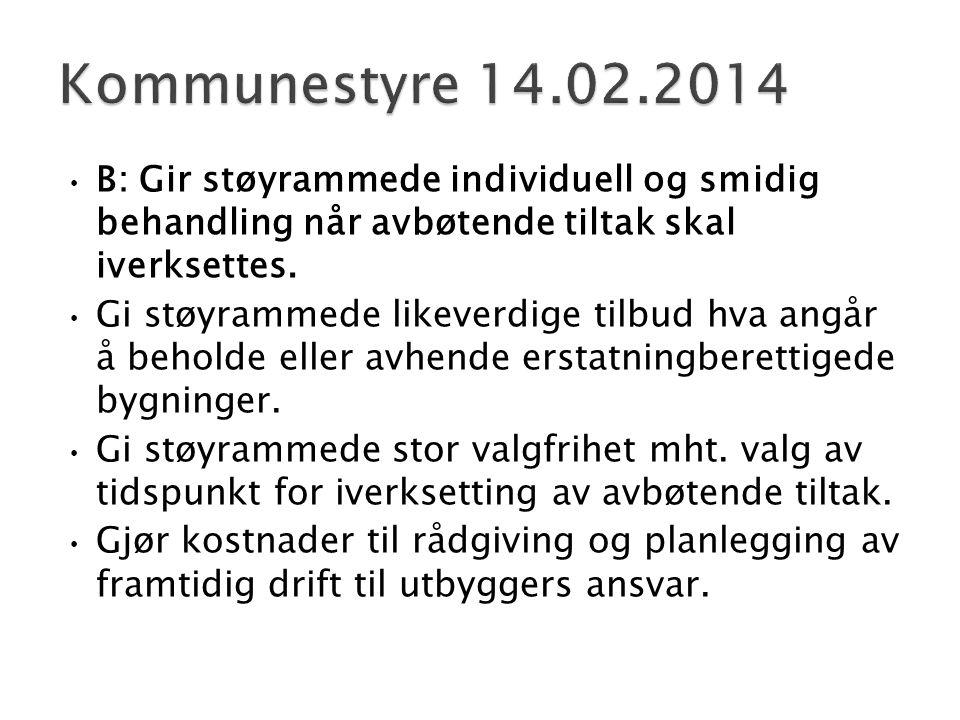Kommunestyre 14.02.2014 B: Gir støyrammede individuell og smidig behandling når avbøtende tiltak skal iverksettes.