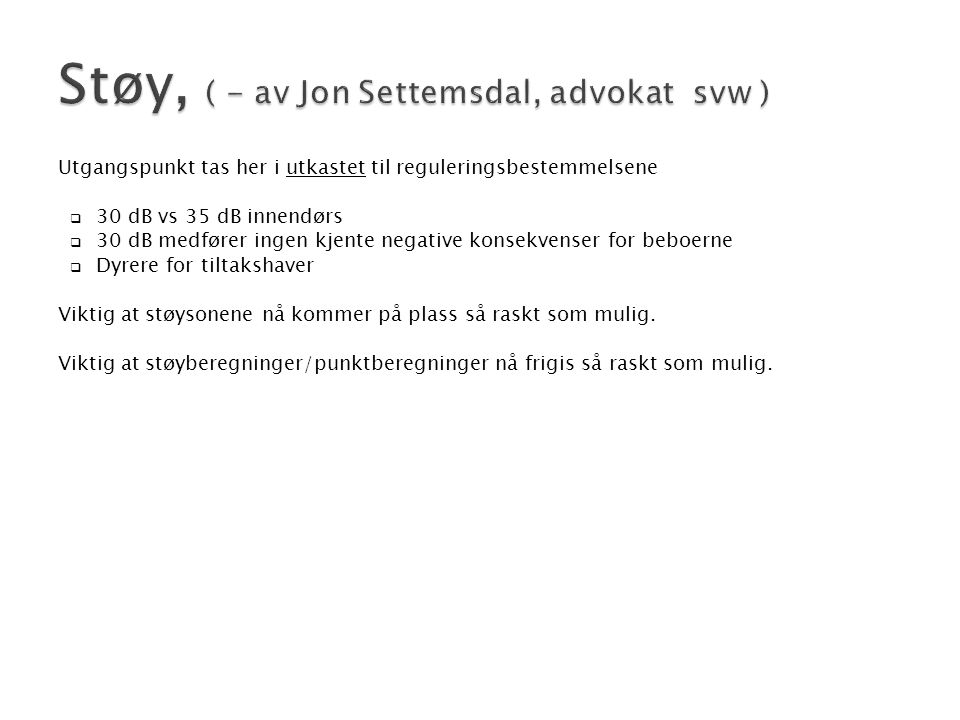 Støy, ( - av Jon Settemsdal, advokat svw )