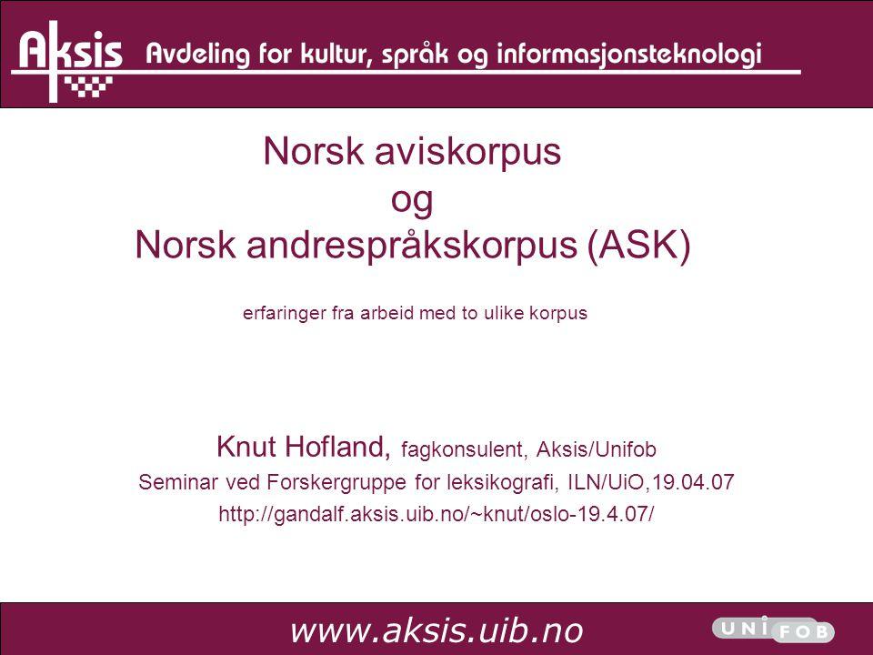 Norsk aviskorpus og Norsk andrespråkskorpus (ASK) erfaringer fra arbeid med to ulike korpus