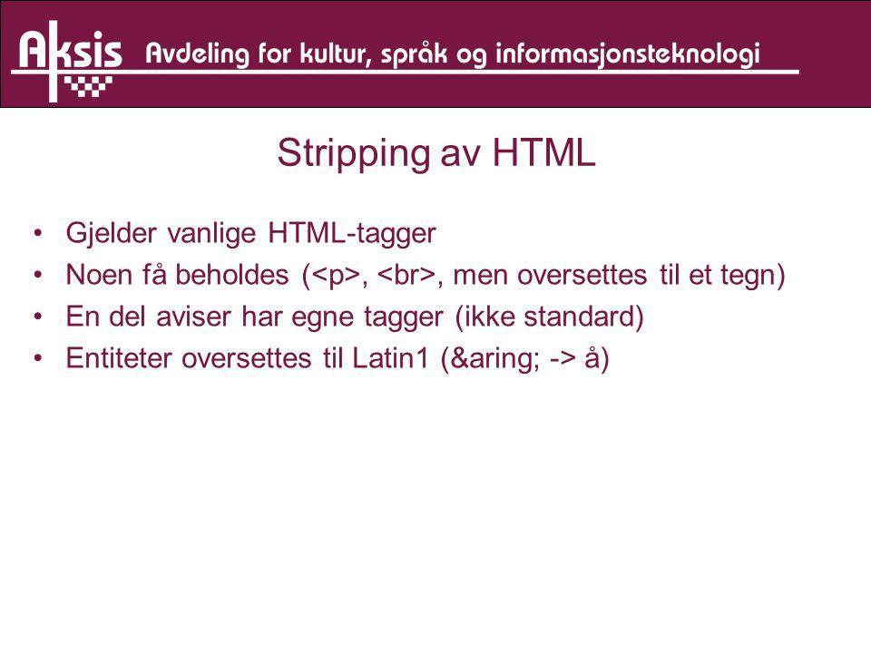Stripping av HTML Gjelder vanlige HTML-tagger