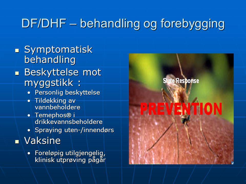 DF/DHF – behandling og forebygging