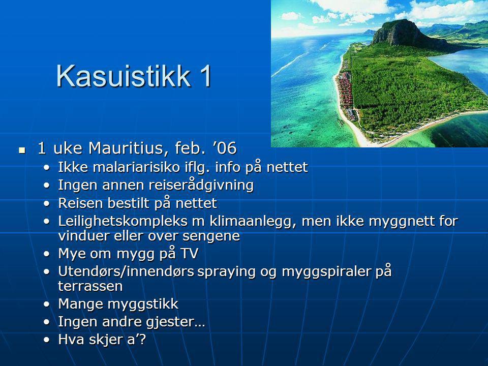 Kasuistikk 1 1 uke Mauritius, feb. '06