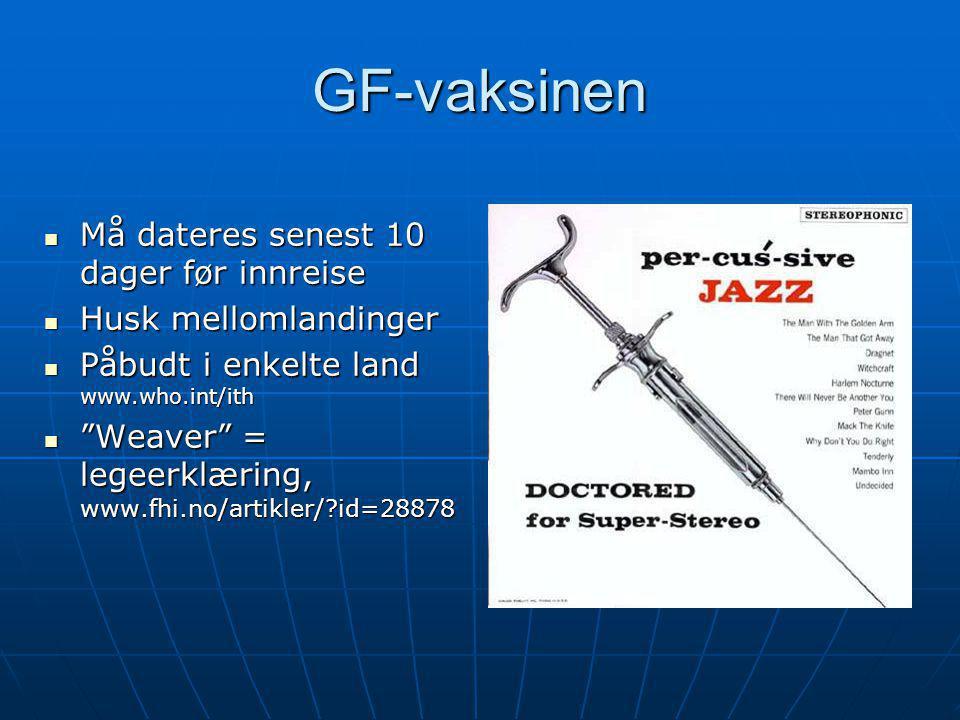 GF-vaksinen Må dateres senest 10 dager før innreise