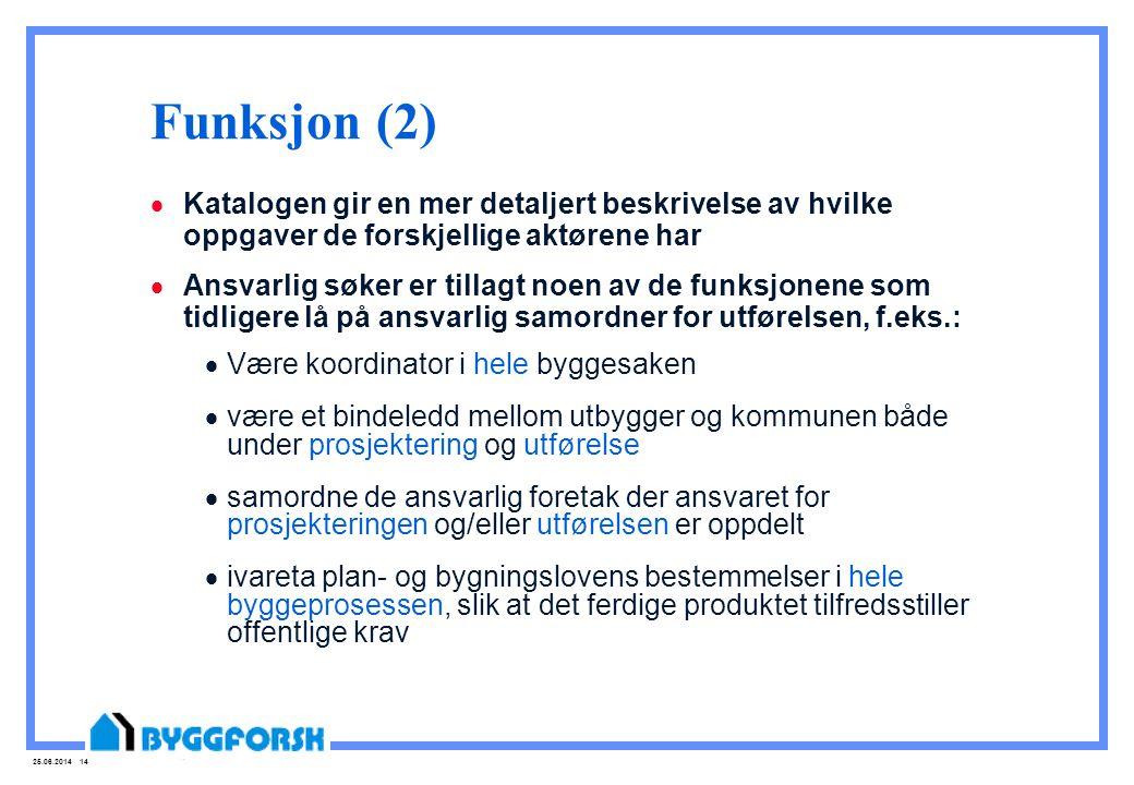 Funksjon (2) Katalogen gir en mer detaljert beskrivelse av hvilke oppgaver de forskjellige aktørene har.