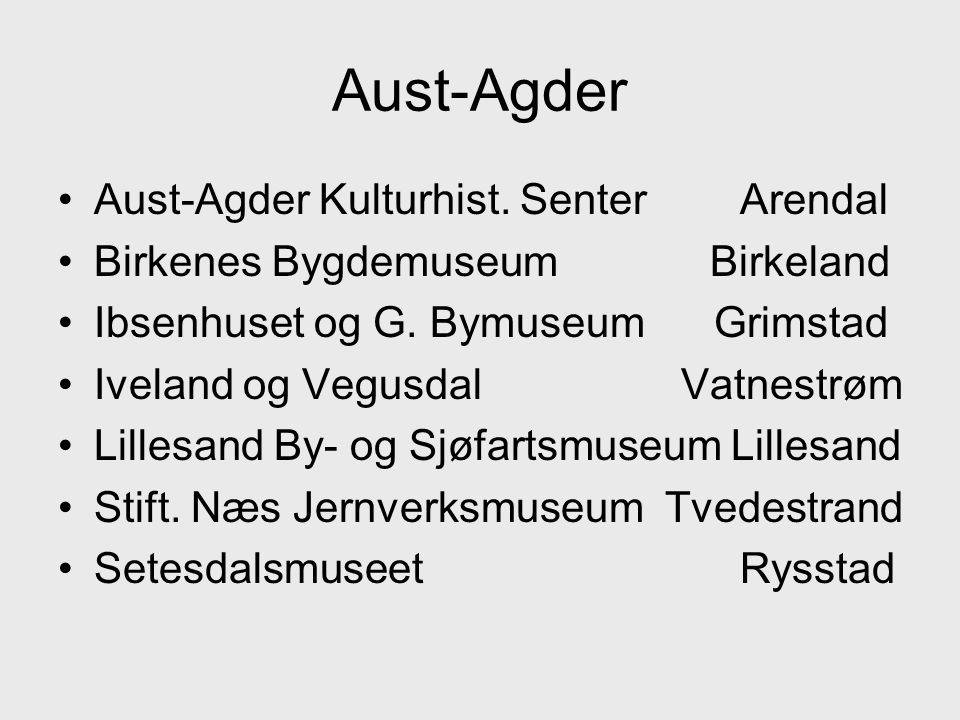 Aust-Agder Aust-Agder Kulturhist. Senter Arendal