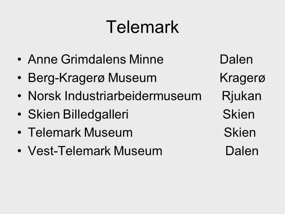 Telemark Anne Grimdalens Minne Dalen Berg-Kragerø Museum Kragerø
