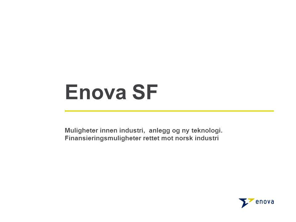 Enova SF Muligheter innen industri, anlegg og ny teknologi.