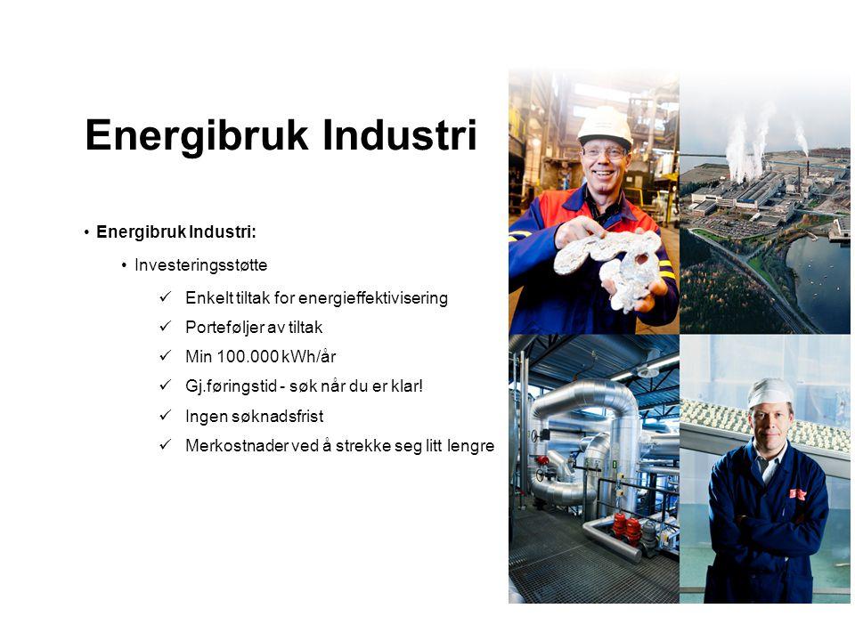 Energibruk Industri Energibruk Industri: Investeringsstøtte
