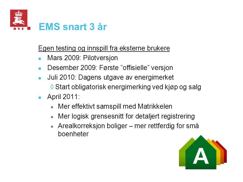EMS snart 3 år Egen testing og innspill fra eksterne brukere