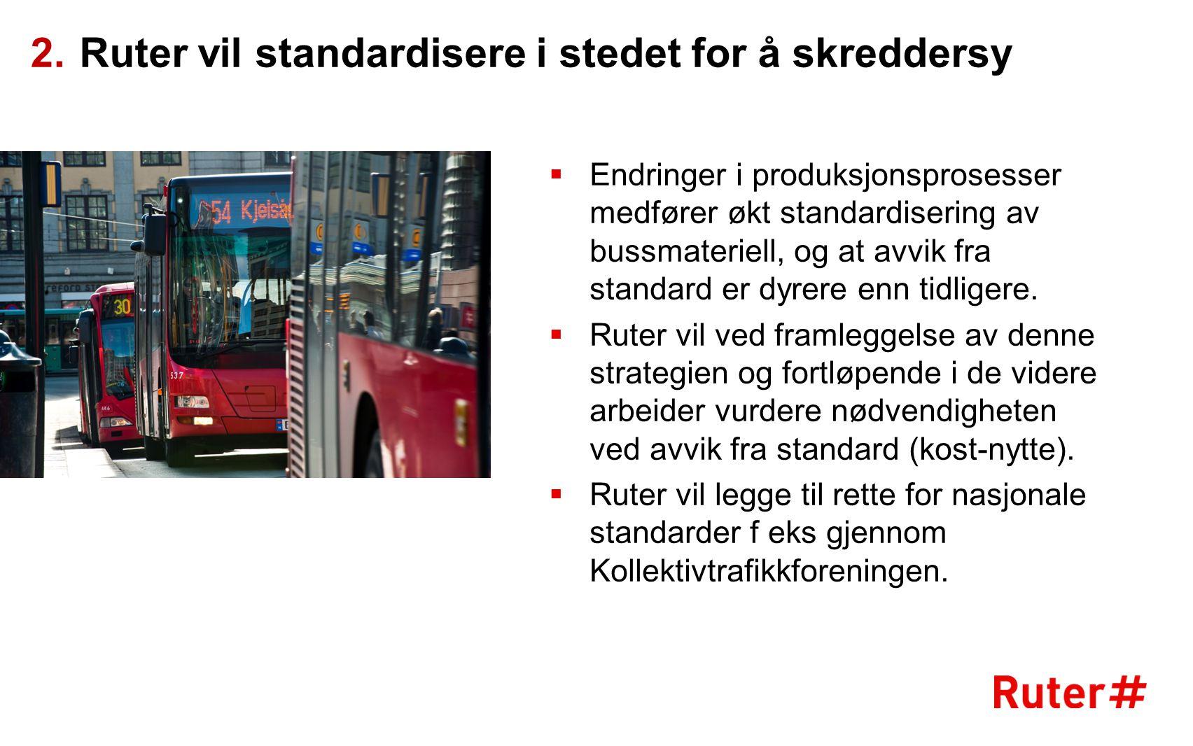 Ruter vil standardisere i stedet for å skreddersy