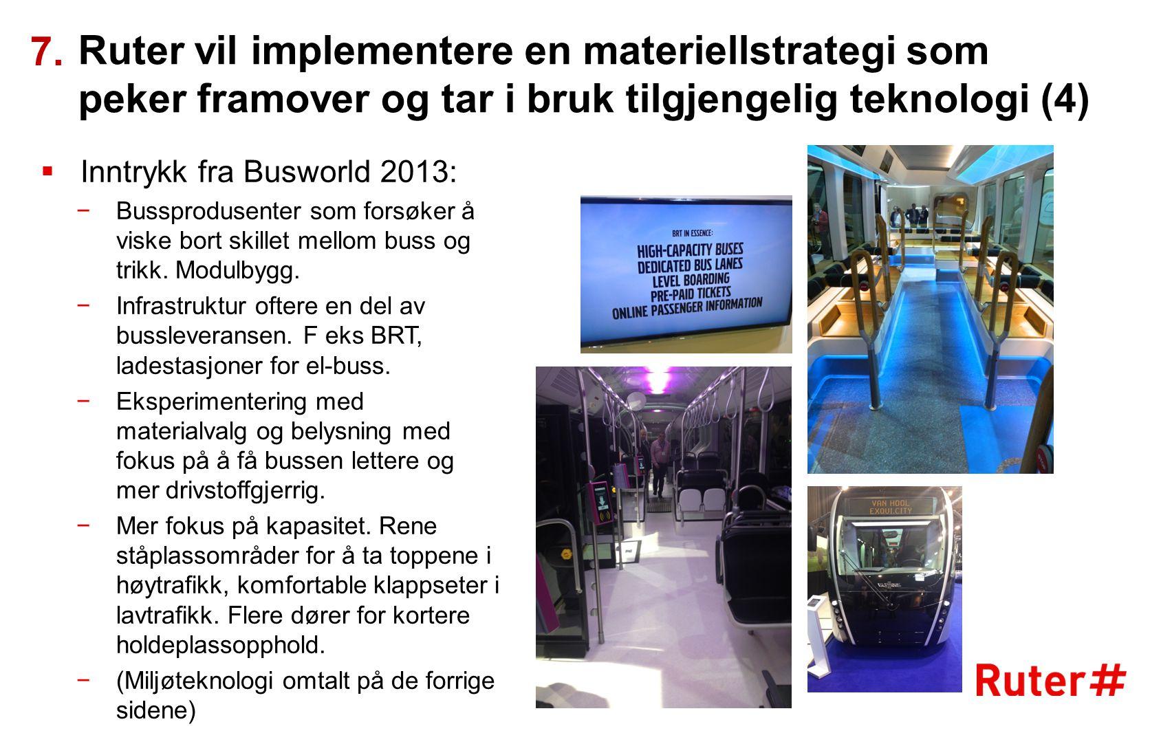 7. Ruter vil implementere en materiellstrategi som peker framover og tar i bruk tilgjengelig teknologi (4)