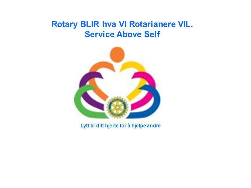 Rotary BLIR hva VI Rotarianere VIL.