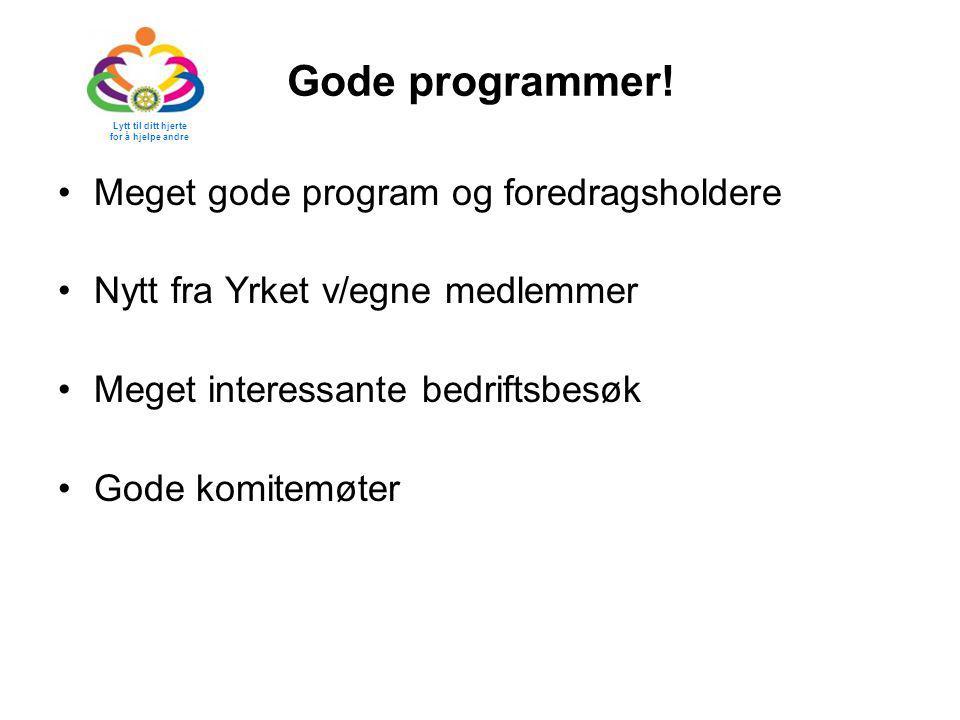 Gode programmer! Meget gode program og foredragsholdere