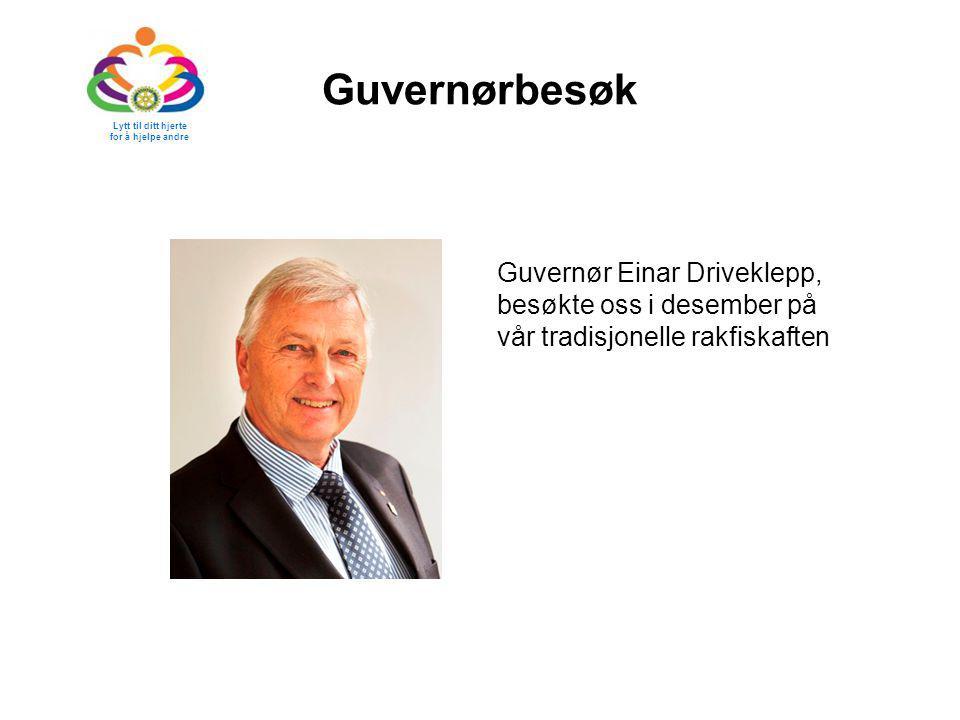 Guvernørbesøk Guvernør Einar Driveklepp, besøkte oss i desember på