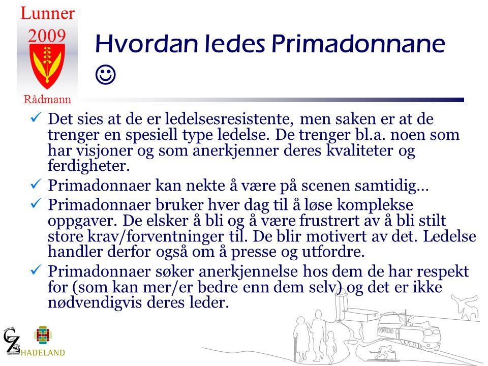 Hvordan ledes Primadonnane 