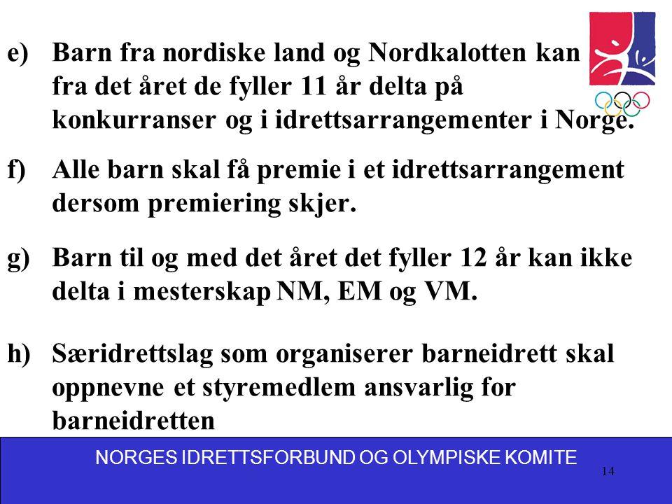 Barn fra nordiske land og Nordkalotten kan fra det året de fyller 11 år delta på konkurranser og i idrettsarrangementer i Norge.