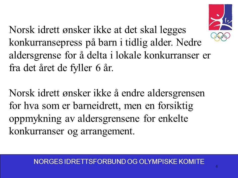 Norsk idrett ønsker ikke at det skal legges konkurransepress på barn i tidlig alder. Nedre aldersgrense for å delta i lokale konkurranser er fra det året de fyller 6 år.