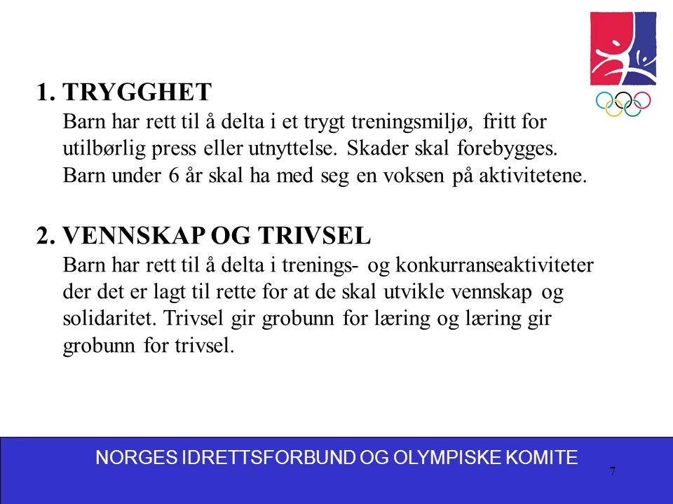 1. TRYGGHET 2. VENNSKAP OG TRIVSEL