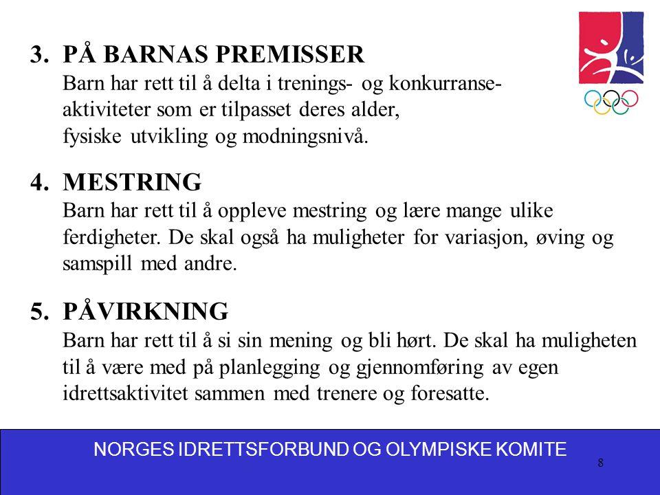 3. PÅ BARNAS PREMISSER 4. MESTRING 5. PÅVIRKNING