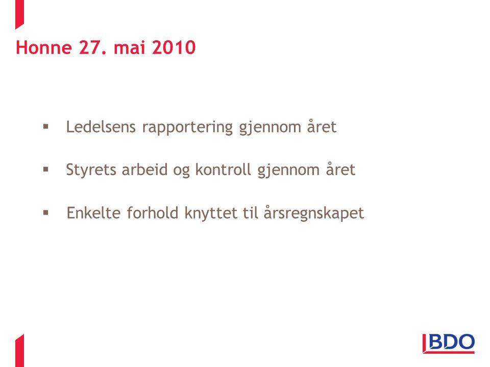 Honne 27. mai 2010 Ledelsens rapportering gjennom året