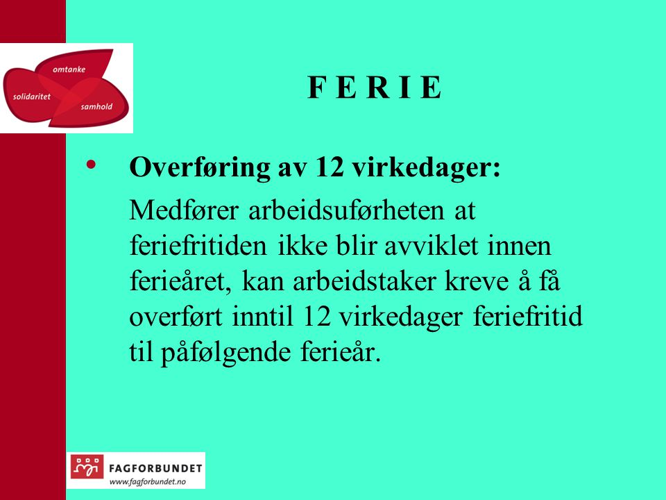 F E R I E Overføring av 12 virkedager: