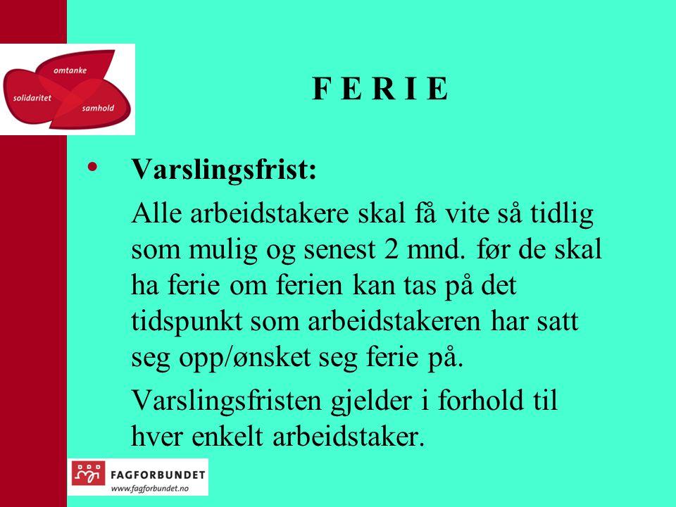 F E R I E Varslingsfrist: