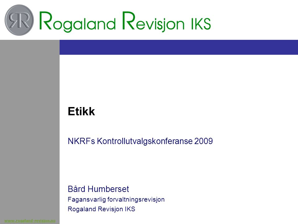 Etikk NKRFs Kontrollutvalgskonferanse 2009 Bård Humberset