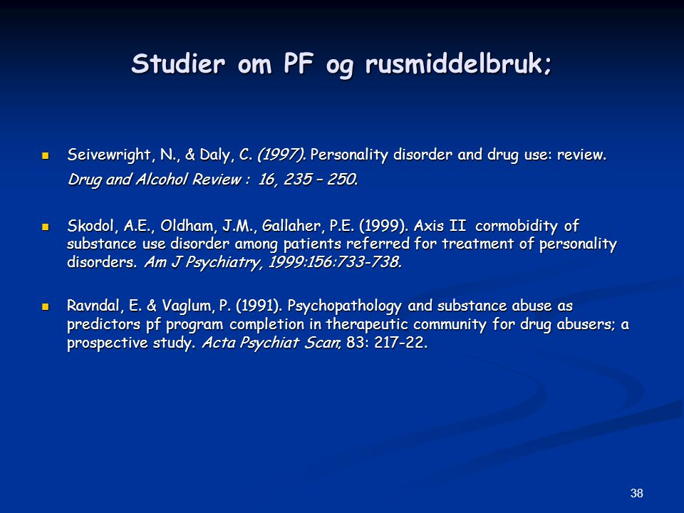 Studier om PF og rusmiddelbruk;