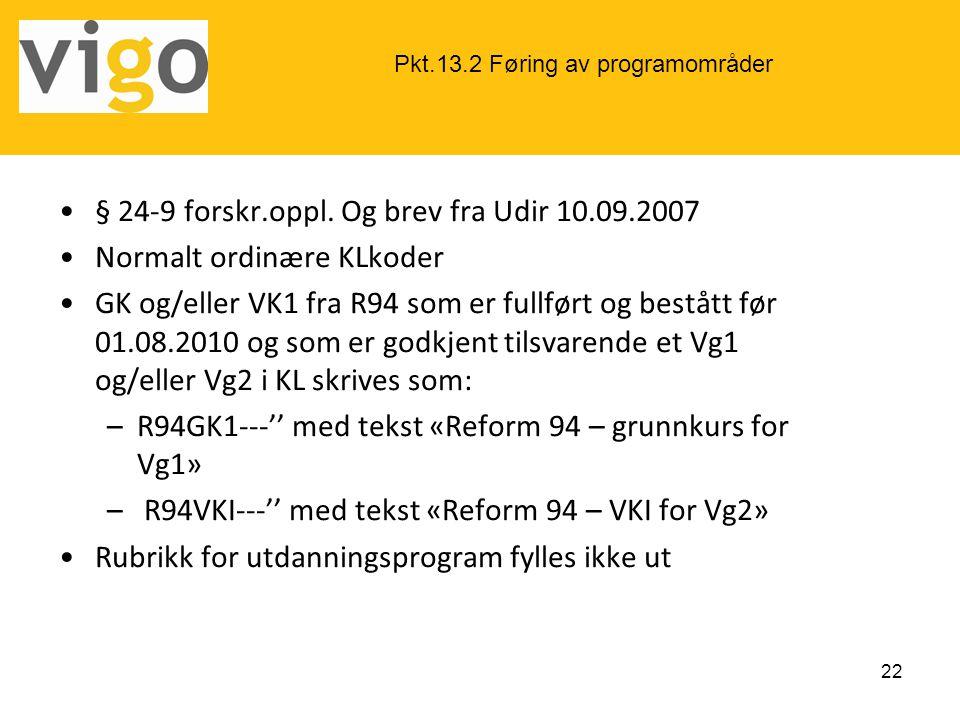 § 24-9 forskr.oppl. Og brev fra Udir 10.09.2007