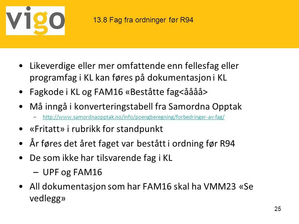 Fagkode i KL og FAM16 «Beståtte fag<åååå>