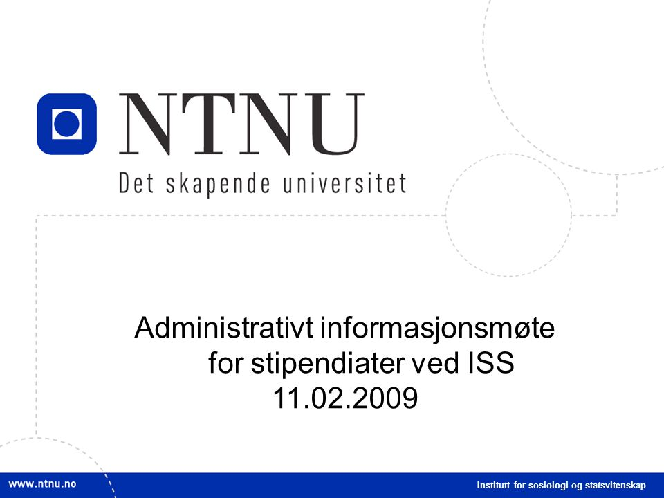 Administrativt informasjonsmøte for stipendiater ved ISS