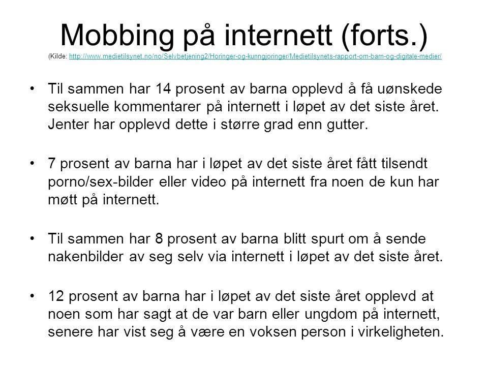 Mobbing på internett (forts. ) (Kilde: http://www. medietilsynet