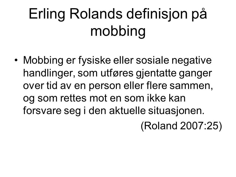 Erling Rolands definisjon på mobbing