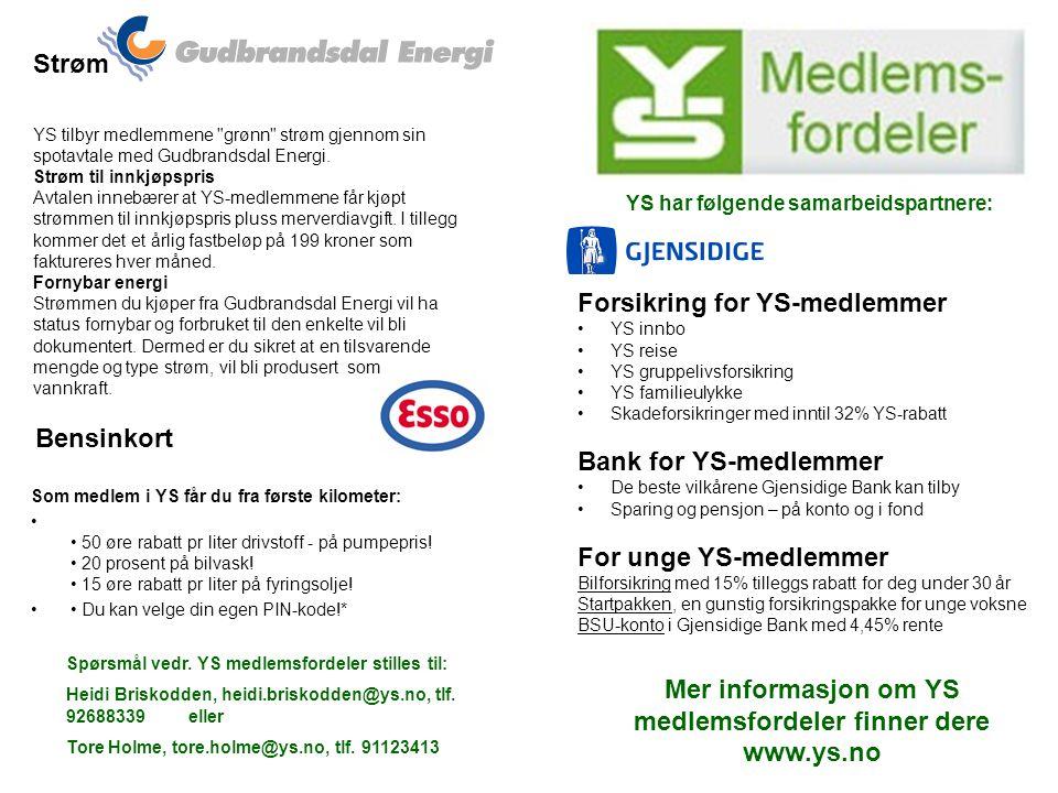 Mer informasjon om YS medlemsfordeler finner dere www.ys.no
