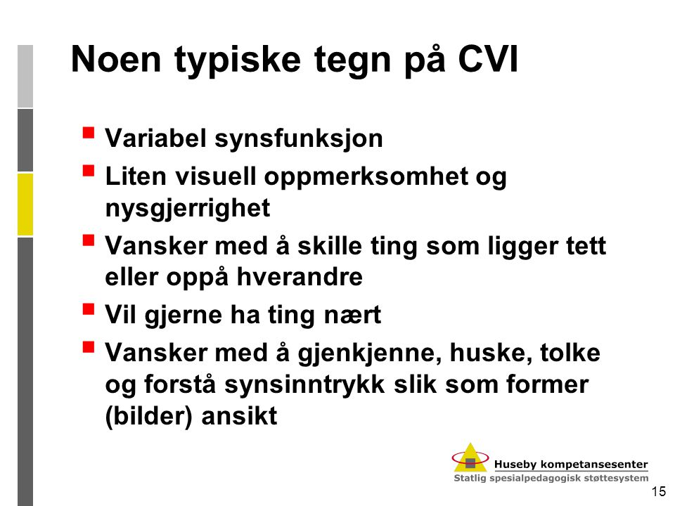 Noen typiske tegn på CVI