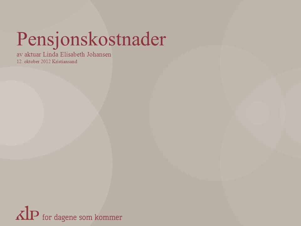 Pensjonskostnader av aktuar Linda Elisabeth Johansen 12
