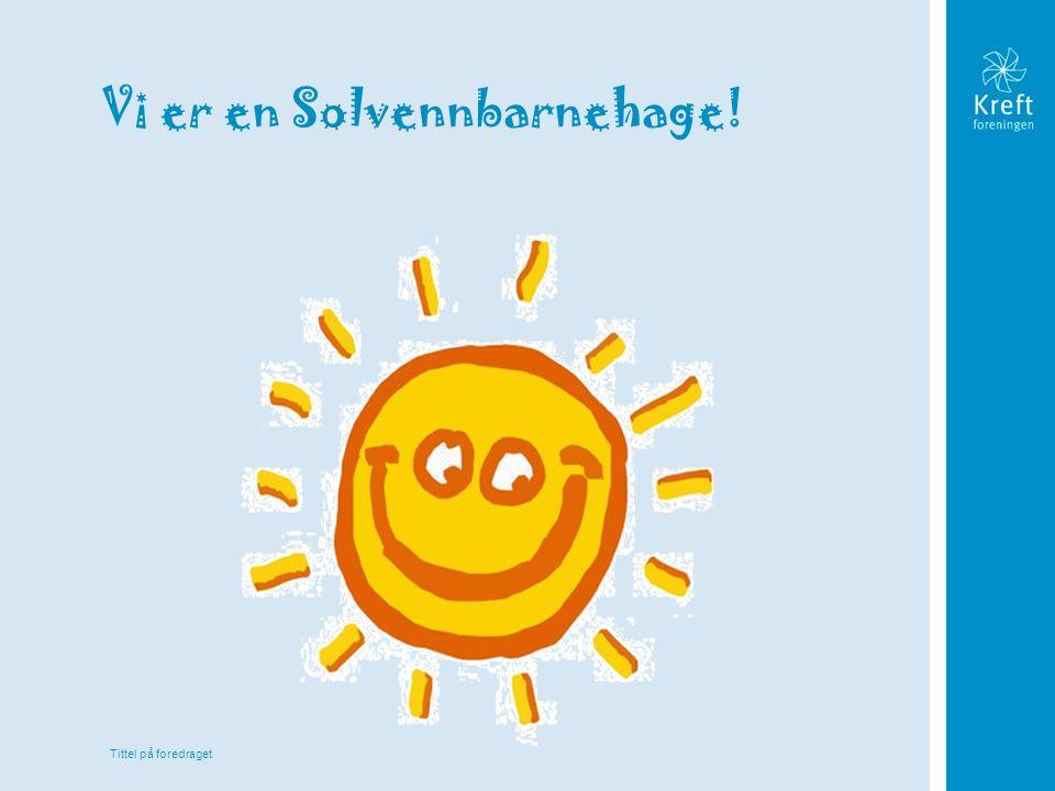 Vi er en Solvennbarnehage!