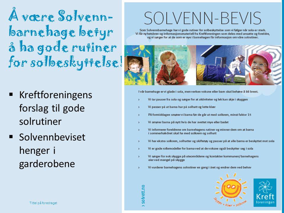 Å være Solvenn- barnehage betyr å ha gode rutiner for solbeskyttelse!